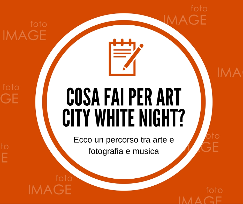 percorso artistico art city white night 2016
